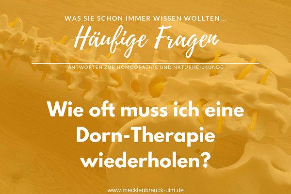 Wie oft muss ich eine Dorn-Therapie wiederholen?
